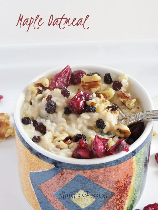 Maple Oatmeal with walnuts & dried fruits - Ilona's Passion