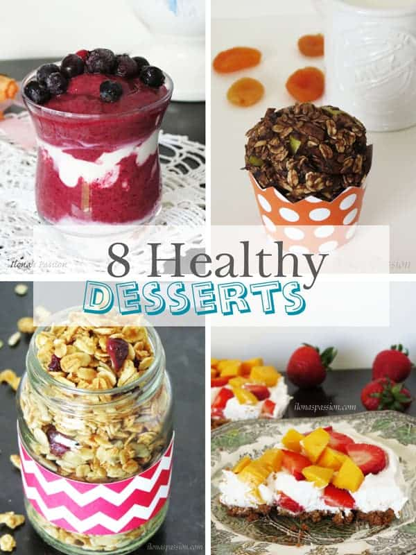 8 Healthy Desserts by ilonaspassion.com